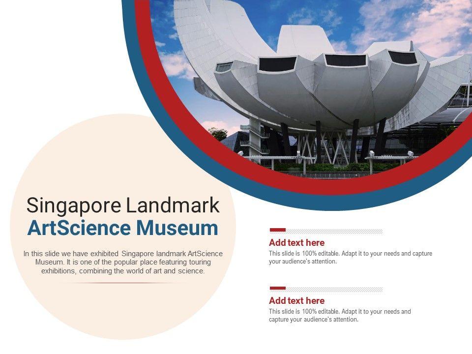 Singapore Landmark Artscience Museum Powerpoint Presentation Ppt Template