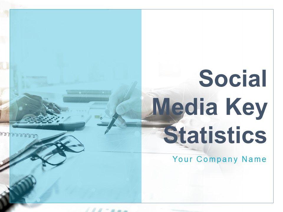 Social Media Key Statistics Powerpoint Presentation Slides