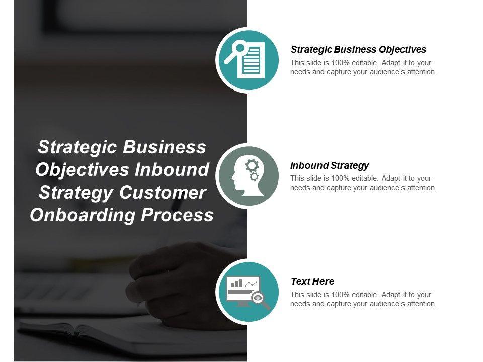 strategic_business_objectives_inbound_strategy_customer_onboarding_process_cpb_Slide01