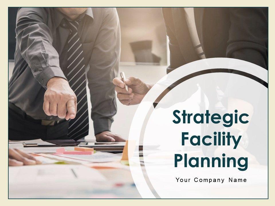 Strategic Facility Planning Powerpoint Presentation Slides
