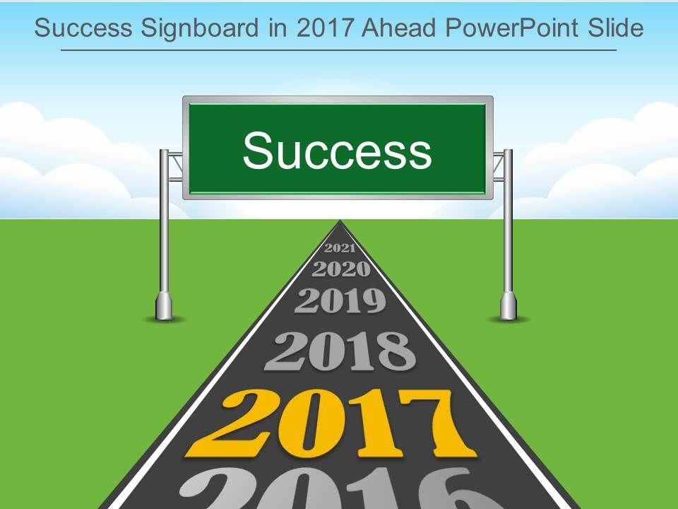 Success Signboard In 2017 Ahead Powerpoint Slide