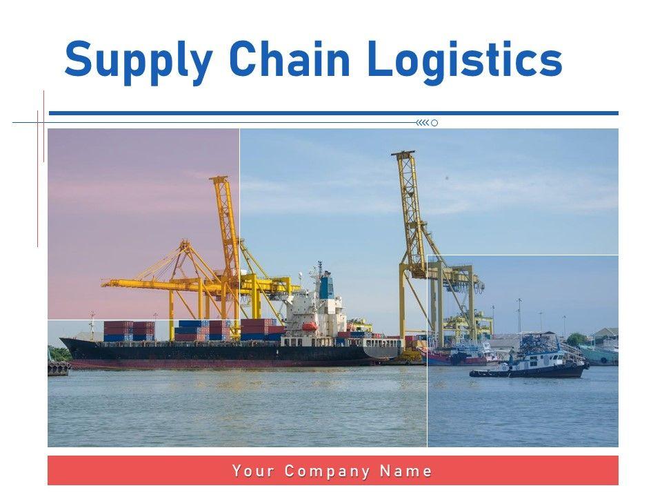 Supply Chain Logistics Powerpoint Presentation Slides