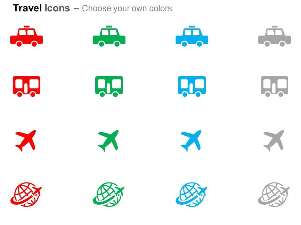 All will hail you with our taxi bus plane global travel ppt icons