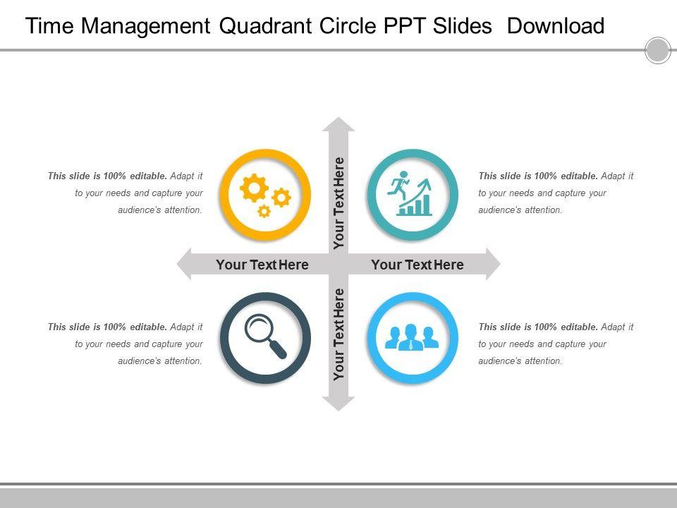 Time Management Quadrant Circle Ppt Slides Download Templates Powerpoint Slides Ppt Presentation Backgrounds Backgrounds Presentation Themes