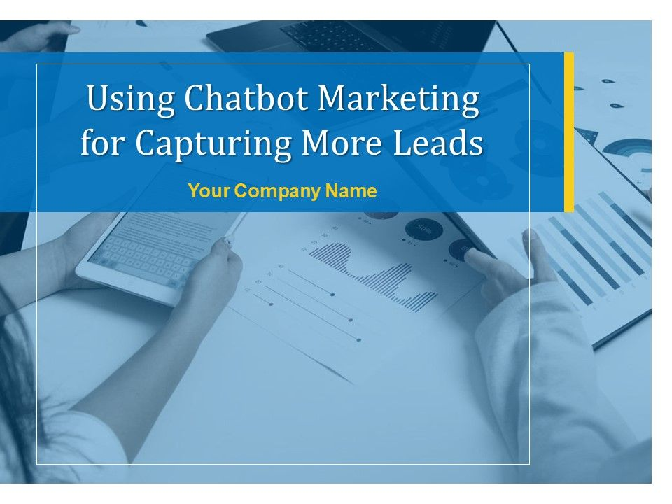 Using Chatbot Marketing For Capturing More Leads Powerpoint Presentation Slides