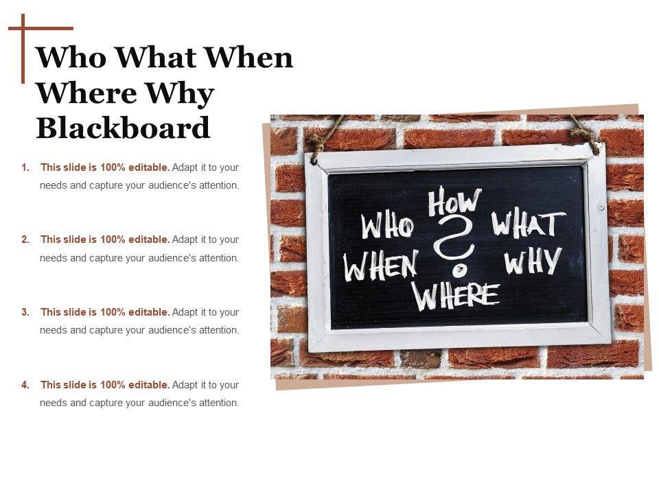 who_what_when_where_why_blackboard_Slide01