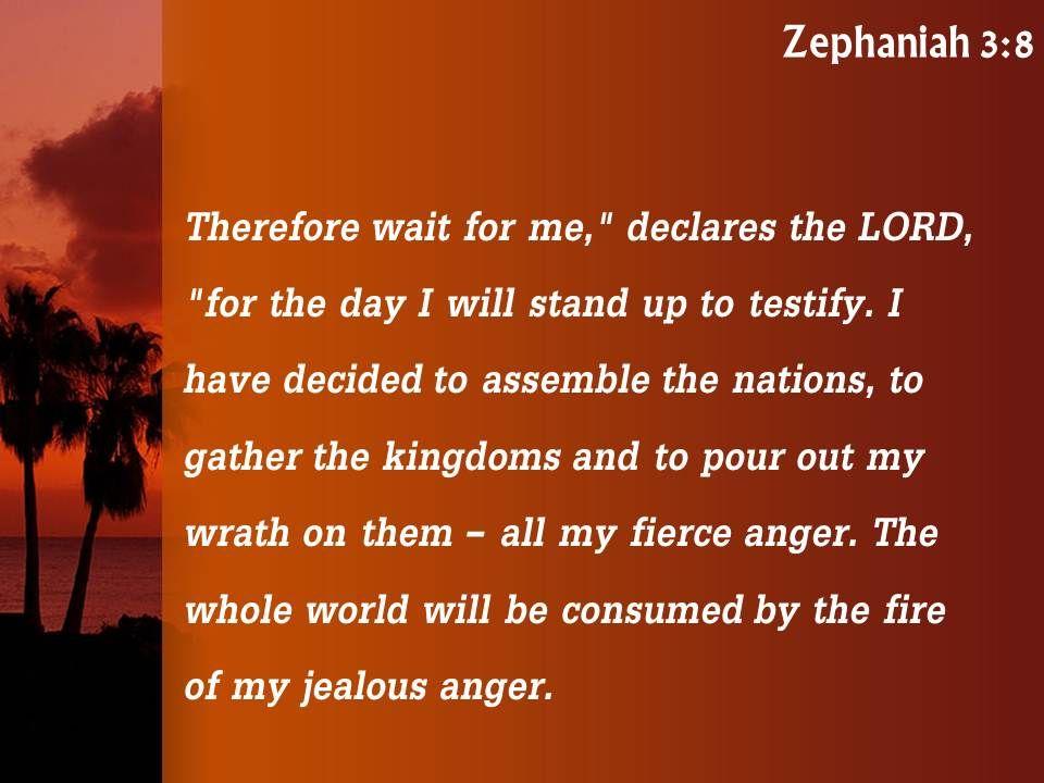 Zephaniah 3 8 The Fire Of My Jealous Anger Powerpoint Church