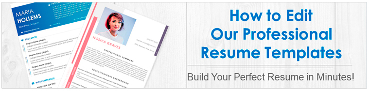 How to Edit Our Collection of Resume Templates & Create a Professional Resume in Just 2 Minutes