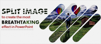 Split Image into Multiple Pieces to Create the Most Breathtaking Effect in PowerPoint