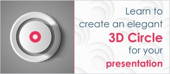 Create an Elegant 3D Circle For Your Presentation in 7 Easy Steps