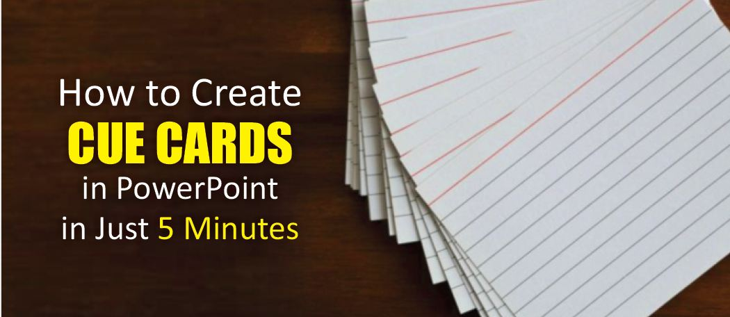how to create cue cards in powerpoint in just 5 minutes