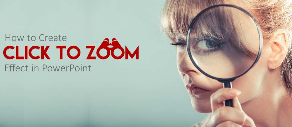 How To Create Click To Zoom Effect In PowerPoint