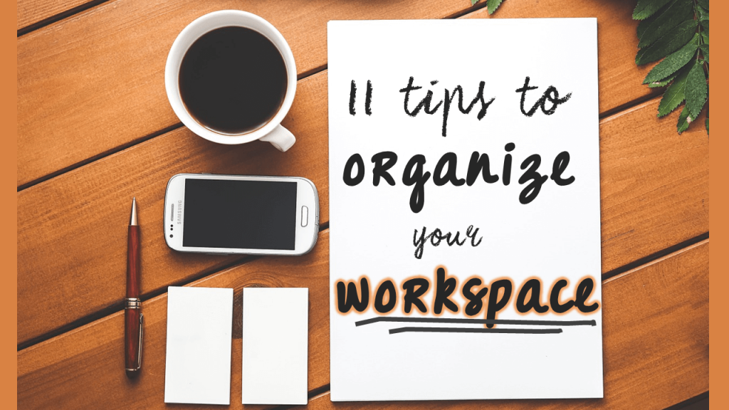 Tips to Organize Your Workspace- Text Becomes Part of the Image