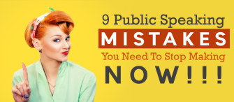 9 Public Speaking Mistakes You Need To Stop Making Now!!!