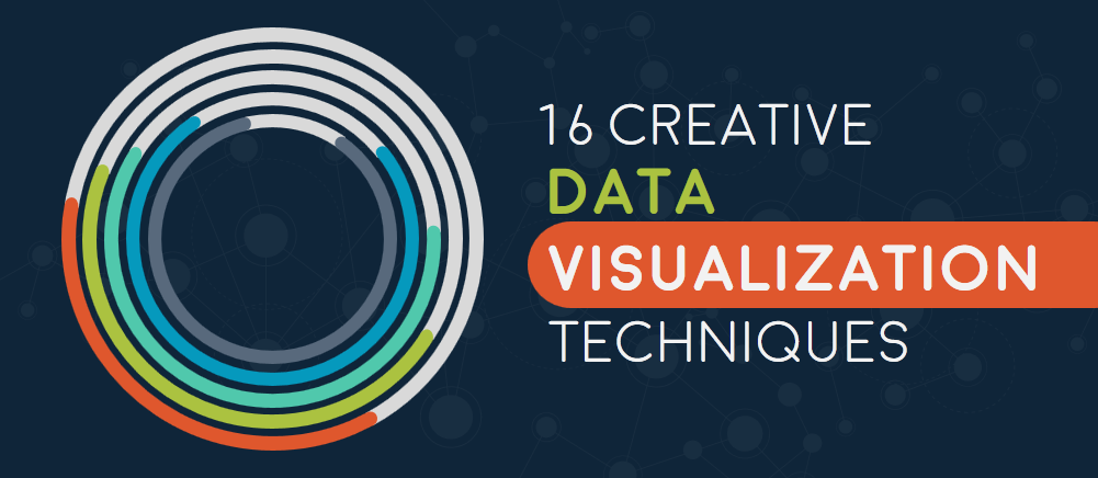 Data Sucks, Says Who? 16 Creative Data Visualization Techniques to Showcase Your Numbers