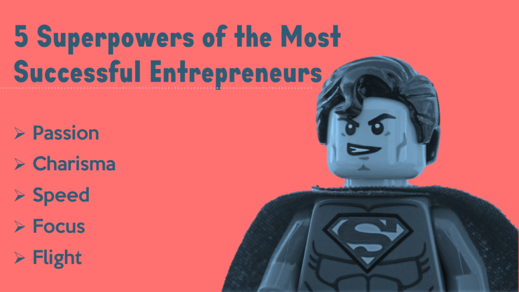 Super Qualities Entrepreneurs Need