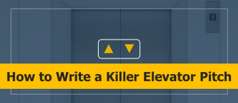 How to Write a Killer Elevator Pitch [Templates Included]
