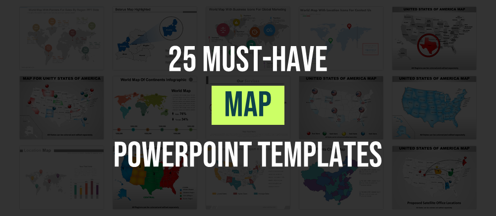 25 Must Have Maps For Promising Powerpoint Presentation
