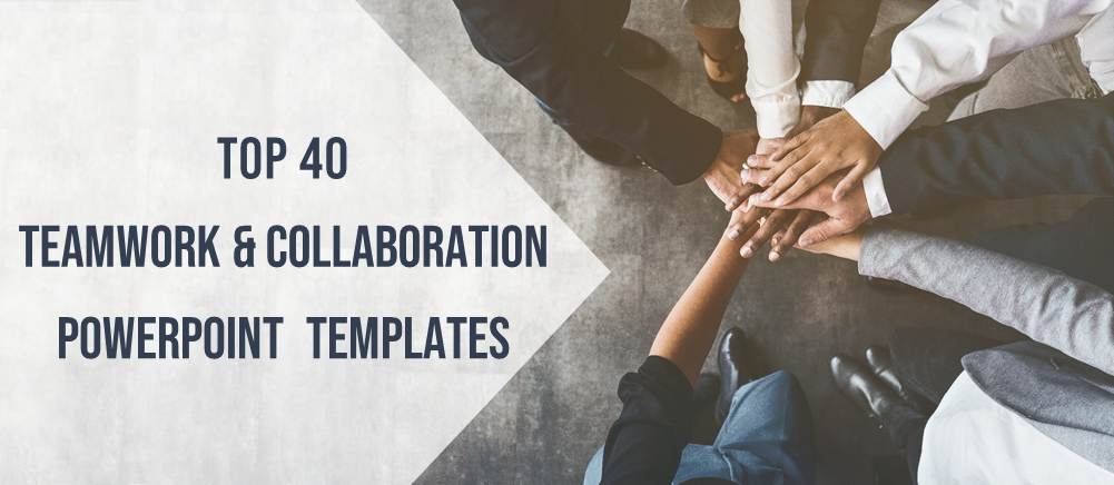 Top 40 Teamwork And Collaboration Powerpoint Templates For Timely Achievement Of Company S Goals The Slideteam Blog