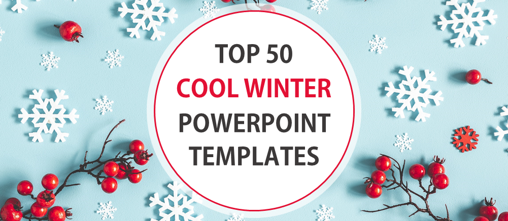 Top 50 Cool Winter PowerPoint Templates to Bring on the Holiday Cheer