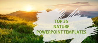 Top 35 Nature PowerPoint Templates to Enjoy the Splendid Beauty of Nature!