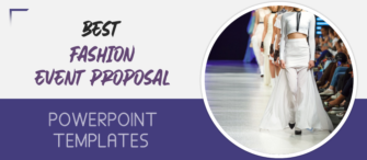 9 Visually- Appealing Fashion Event Proposal PowerPoint Templates to Influence the Sponsors!