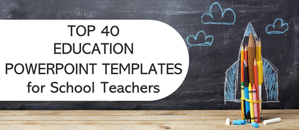 Top 40 Education Powerpoint Templates For School Teachers The Slideteam Blog