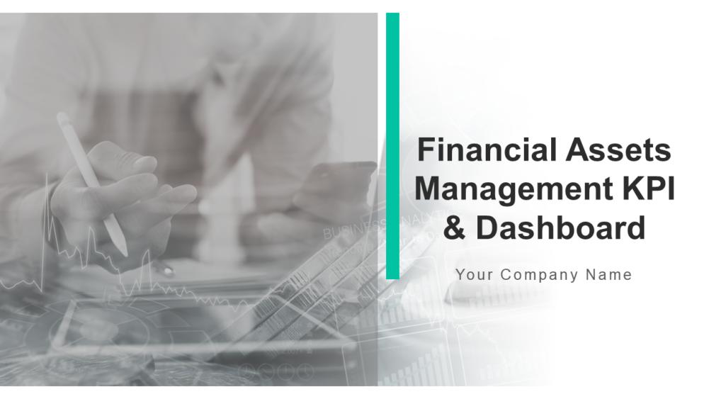 Financial Assets Management KPI And Dashboard