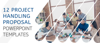 12 Project Handling Proposal PowerPoint Templates for Project Managers to Ace Their Game