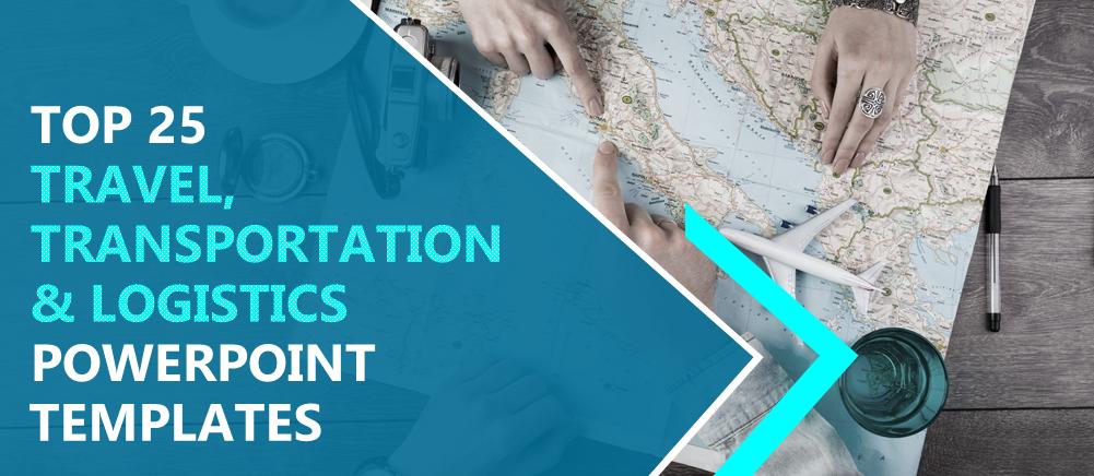 Top 25 Transportation Travel And Logistics Powerpoint Templates The Slideteam Blog