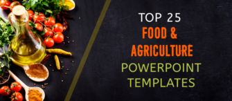 Top 25 Food & Agriculture PowerPoint Templates to Create Delicious Looking Presentations