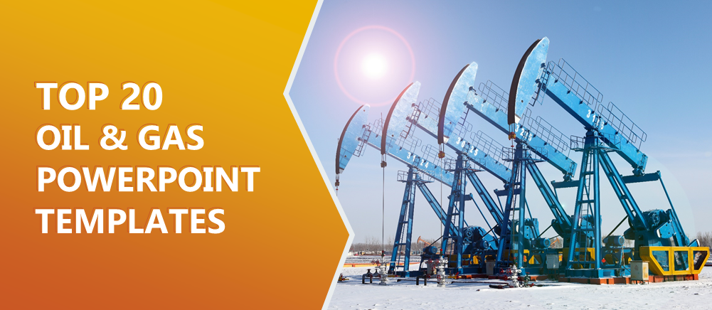 Top 20 Oil And Gas Ppt Templates To Keep Your Industry Up And Running The Slideteam Blog