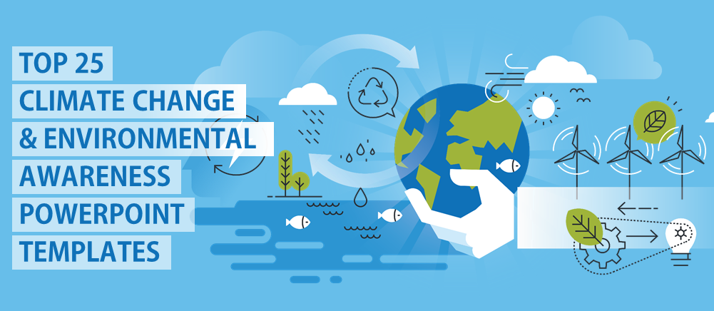 Top 25 Climate Change And Environmental Awareness Powerpoint Templates To Protect Mother Earth The Slideteam Blog