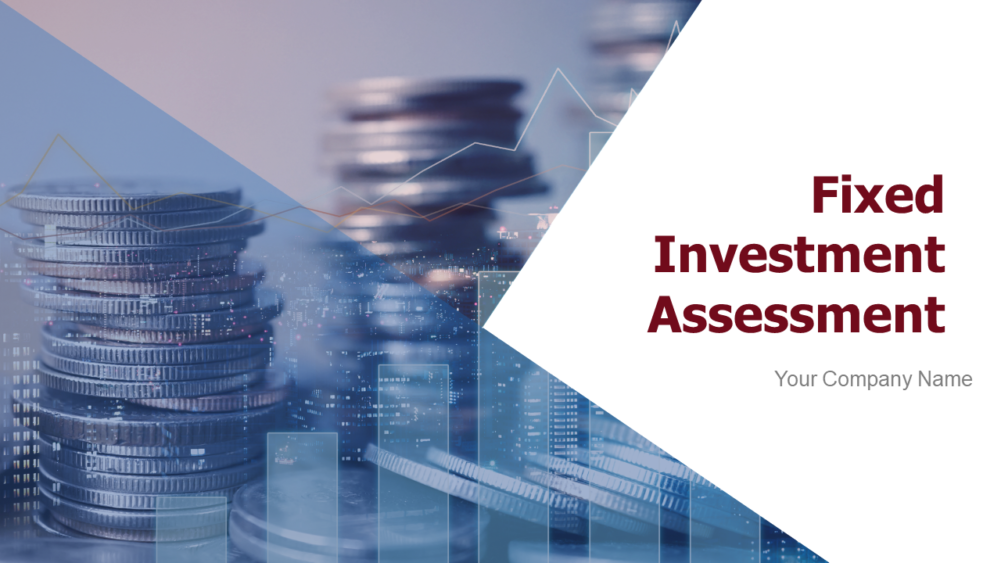 Fixed Investment Assessment