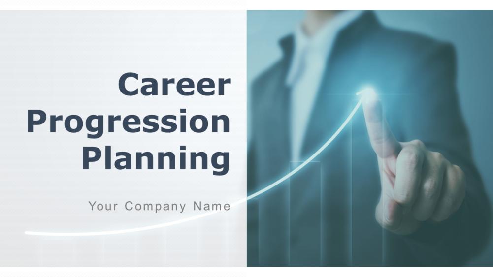Career Progression Planning Powerpoint Presentation
