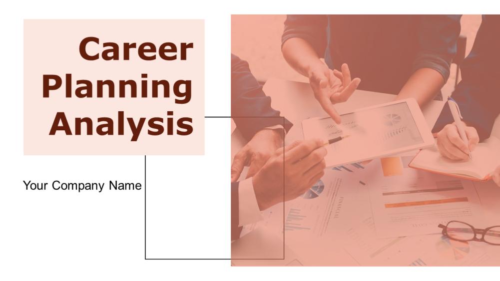 Career Planning Analysis PowerPoint Presentation