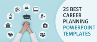 25 Best Career Planning PPT Templates To Design Your Future