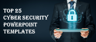 Top 25 Cybersecurity PowerPoint Templates To Safeguard Technology