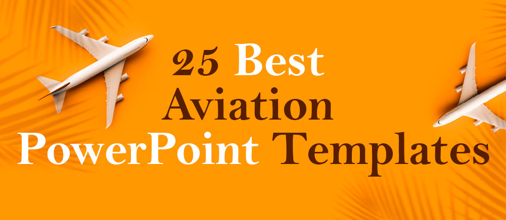 25 Best Aviation Powerpoint Templates For The Air Transport Industry The Slideteam Blog