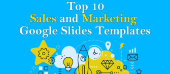 Top 10 Sales and Marketing Google Slides Templates For Sure Shot Business Success