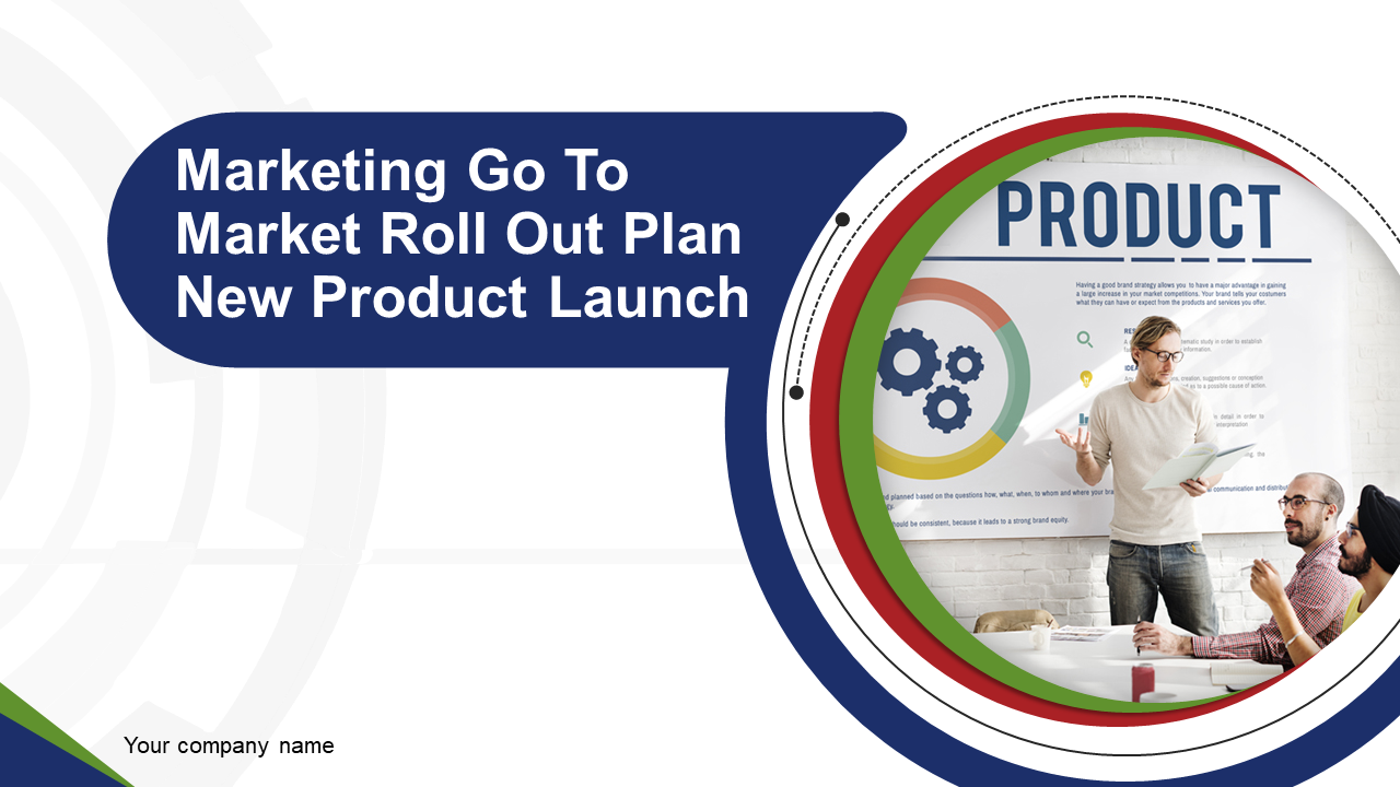 Marketing Go To Market Roll Out Plan New Product Launch PowerPoint Presentation Slides