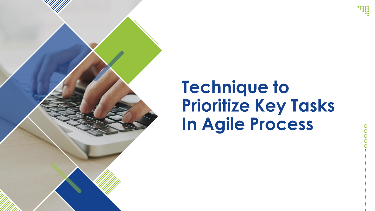 Technique To Prioritize Key Tasks In Agile Process PowerPoint Presentation Slides