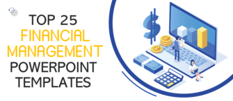 Top 25 Financial Management PowerPoint Templates to Ensure Smooth Flow of Finance!