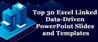 Top 30 Excel Linked Data-Driven PowerPoint Slides and Templates