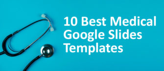 10 Best Medical Google Slides Templates For Improving Lives