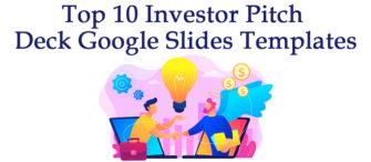 Top 10 Investor Pitch Deck Google Slides Templates To Raise Money
