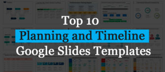 Top 10 Planning and Timeline Google Slides Templates To Woo Your Audience!