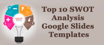 Top 10 SWOT Analysis Google Slides Templates For Business Success
