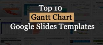 Top 10 Gantt Chart Google Slides Templates For Seamless Management!!