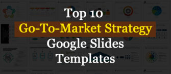 Ensure Success Of Your New Product Launch With Our Top 10 Go-To-Market Strategy Google Slides Templates!!